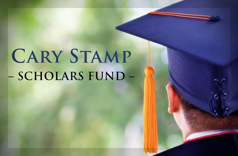 Cary Stamp Scholars - Scholarship Fund